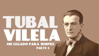 Tubal Vilela: Um legado para sempre (pt.3)