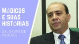 Dr. Sávio de Moraes, em Médicos e Suas Histórias