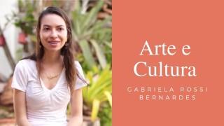 Gabriela Rossi Bernardes, em Arte e Cultura