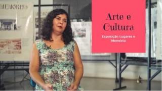 Exposição Lugares e Memória, em Arte e Cultura