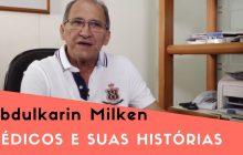 Abdulkarin Milken, em Médicos e Suas Histórias