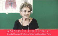Escola Municipal Professor Milton de Magalhães Porto, em Histórias Nas Escolas