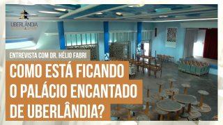 Dr. Hélio Fabri, Presidente do Uberlândia Clube conta tudo sobre a reforma do local, confira!