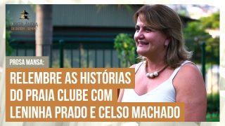 Celso Machado bate um papo com a Leninha do Praia Clube! Assista um trecho do Prosa Mansa