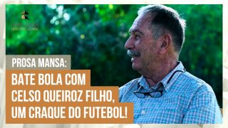 Prosa Mansa: Celso Machado bate um papo com o juíz aposentado, Celso Queiroz Filho