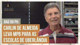 PH abre seu baú para falar sobre Carlin de Almeida, que leva MPB para as crianças nas escolas.
