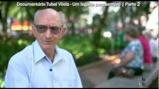Tubal Vilela: Um legado para sempre (pt.2)