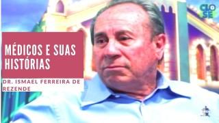 Dr. Ismael Ferreira de Rezende, em Médicos e Suas Histórias