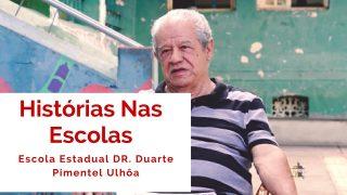 Escola Estadual Dr. Duarte Pimentel de Ulhôa, em Histórias Nas Escolas