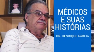 Dr. Henrique Garcia, em Médicos e Suas Histórias