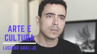 Luciano Araújo, em Arte e Cultura