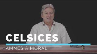 Amnésia moral, em Celsices