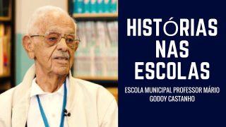 Escola Municipal Professor Mário Godoy Castanho, em Histórias nas Escolas