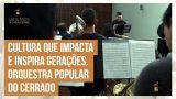 Made in Uberlândia: Orquestra Popular do Cerrado