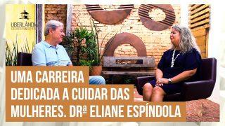 Prosa Mansa com a ginecologista Drª Eliane Espíndola